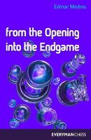 From the Opening into the Endgame (Paperback)
