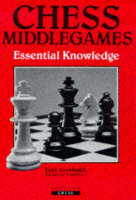 Chess Middlegames Essential Knowledge (Paperback)