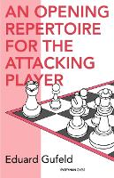 Opening Repertoire for the Attacking Player (Paperback)