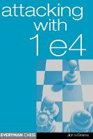 Attacking with 1 e4 (Paperback)