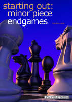 Starting Out: Minor Piece Endgames (Paperback)