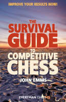 The Survival Guide to Competitive Chess: Improve Your Results Now! (Paperback)