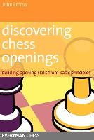 Discovering Chess Openings: Building A Repertoire From Basic Principles (Paperback)