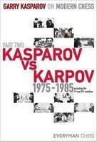 Garry Kasparov on Modern Chess: Pt. 2: Kasparov vs Karpov 1975-1985 (Hardback)