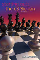 The c3 Sicilian - Starting Out Series (Paperback)