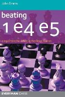 Beating 1 E4 E5: A Repertoire for White in the Open Games (Paperback)