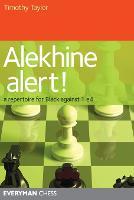 Alekhine Alert!: A Repertoire for Black Against 1 e4 (Paperback)