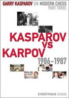 Garry Kasparov on Modern Chess: Pt. 3: Kasparov vs Karpov 1986-1987 (Hardback)