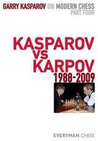 Garry Kasparov on Modern Chess, Part 4: Kasparov v Karpov 1988-2009 - Garry Kasparov on Modern Chess Pt. 4 (Hardback)