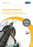 Delegate Workbook - Site Management Safety Training Scheme: XA6/15