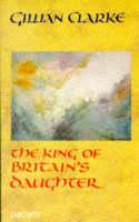 King of Britain's Daughter (Paperback)