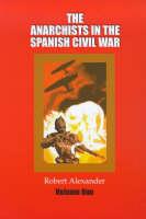 Anarchists in the Spanish Civil War: v. 1 (Paperback)