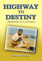 Highway to Destiny: Memories of a Lifetime (Paperback)