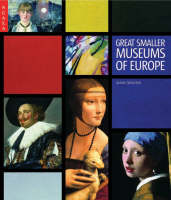 Great Smaller Museums of Europe (Hardback)