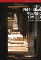 Preah Khan Monastic Complex: Angkor, Cambodia (Paperback)