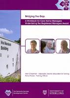 Bridging the Gap: A Workbook for Care Home Managers Undertaking the Registered Managers Award (Spiral bound)
