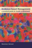 Evidence-Based Management: A Practical Guide for Health Professionals (Paperback)