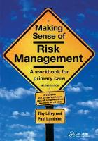 Making Sense of Risk Management: A Workbook for Primary Care, Second Edition (Paperback)