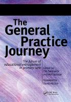 The General Practice Journey: The Future of Educational Management in Primary Care (Paperback)