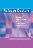 Refugee Doctors: Support, Development and Integration in the NHS (Paperback)