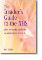 The Insider's Guide to the NHS: How it Works and Why it Sometimes Doesn't (Paperback)