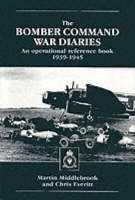 The Bomber Command War Diaries: An Operational Reference Book, 1939-45 (Paperback)