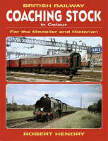 British Railway Coaching Stock in Colour: For the Modeller and Historian (Paperback)