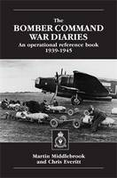 The Bomber Command War Diaries: An Operational Reference Book 1939 - 1945 (Hardback)