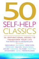 50 Self-help Classics: 50 Inspirational Books to Transform Your Life from Timeless Sages to Contemporary Gurus - Classics Series (Paperback)