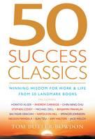 50 Success Classics: Winning Wisdom for Work & Life from 50 Landmark Books - Classics Series (Paperback)