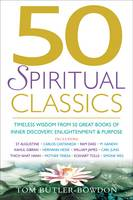 50 Spiritual Classics: Timeless Wisdom from 50 Great Books of Inner Discovery, Enlightenment, and Purpose - Classics Series (Paperback)