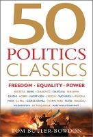 50 Politics Classics: Mind Changing, World Changing Ideas on Freedom, Power and Government from 50 Landmark Books (Paperback)