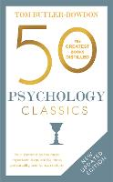 50 Psychology Classics: Your shortcut to the most important ideas on the mind, personality, and human nature (Paperback)
