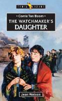 Corrie Ten Boom: The Watchmaker's Daughter - Trail Blazers (Paperback)