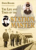 The Life and Times of the Stationmaster - Railway Heritage (Paperback)