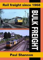 Rail Freight Since 1968: Bulk Freight - Railway Heritage (Paperback)