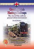 Great Britain's Heritage Railways: The West Somerset Railway Edition: The Rise of the Railway Preservation Movement - Railway Heritage (Hardback)