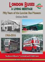 London Buses a Living Heritage: Fifty Years of the London Bus Museum (Hardback)