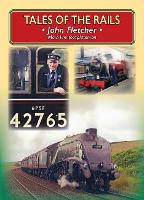 Tales of the Rails: John Fletcher Main Line Footplateman (Paperback)