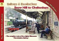 Railways & Recollections Snow Hill to Cheltenham - Recollections 70 (Paperback)