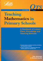 Teaching Mathematics in Primary Schools: Handbook of Lesson Plans, Knowledge and Teaching Methods - QTS S. (Paperback)
