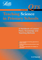 Teaching Science in Primary Schools: A Handbook of Lesson Plans, Knowledge and Teaching Methods - QTS S. (Paperback)