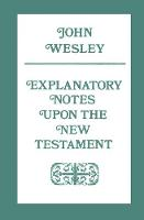 Explanatory Notes upon the New Testament (Paperback)