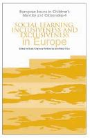 Social Learning, Inclusiveness and Exclusiveness in Europe - European Issues in Children's Identity and Citizenship S. No. 4 (Paperback)