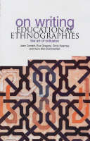 On Writing Educational Ethnographies: The Art of Collusion (Paperback)