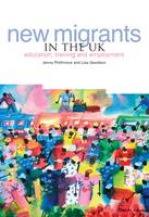 New Migrants in the UK: Education, Training and Employment (Paperback)