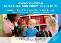 Assessing Quality in Early Childhood Education and Care: Sustained Shared Thinking and Emotional Well-being (SSTEW) Scale for 2-5-year-olds provision (Spiral bound)