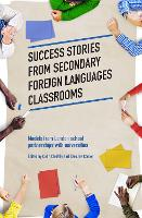 Success Stories from Secondary Foreign Languages Classrooms: Models from London school partnerships with universities (Paperback)