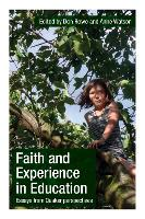 Faith and Experience in Education: Essays from Quaker perspectives (Paperback)
