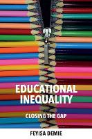 Educational Inequality: Closing the gap (Paperback)